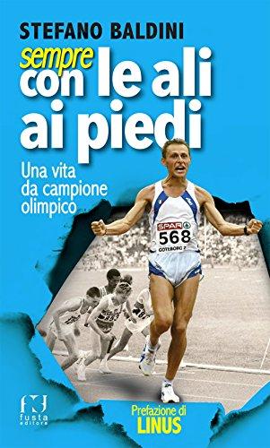 SEMPRE CON LE ALI AI PIEDI: Una vita da campione olimpico (Italian Edition)