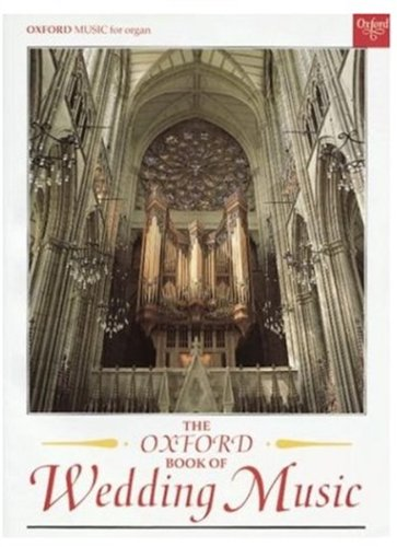 The Oxford Book of Wedding Music with pedals: Thirty Pieces for Organ (Oxford Music for Organ) (Elektronen-orgel)