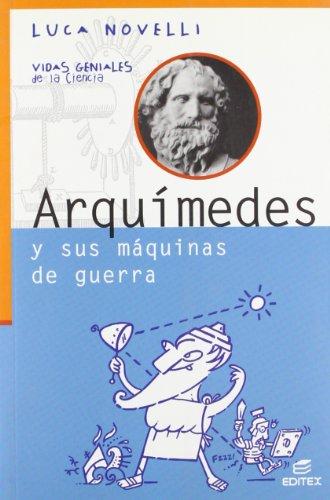 Arquímedes y sus máquinas de guerra (Vidas Geniales de la Ciencia)