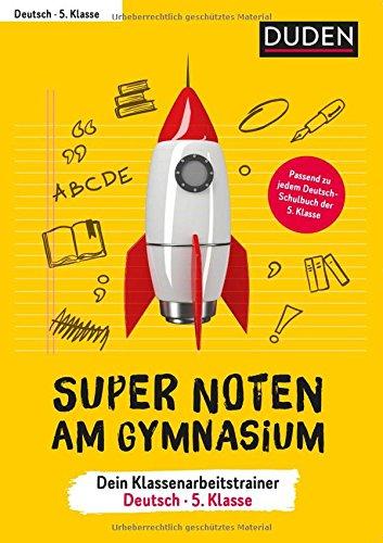 Super Noten am Gymnasium – Klassenarbeitstrainer Deutsch 5. Klasse