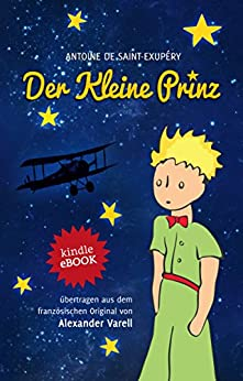 Der kleine Prinz: Antoine de Saint-Exupéry: eBook (Original-Geschichte mit den farbigen Illustrationen des Verfassers) von [Saint-Exupéry, Antoine de]
