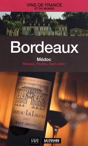 Bordeaux - Médoc : Margaux, Pauillac, Saint-Julien