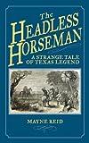 The Headless Horseman: A Strange Tale of Texas Legend (English Edition)
