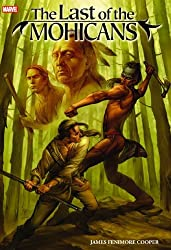 The Last of the Mohicans (Marvel Illustrated) by James Fenimore Cooper (2008-11-19)