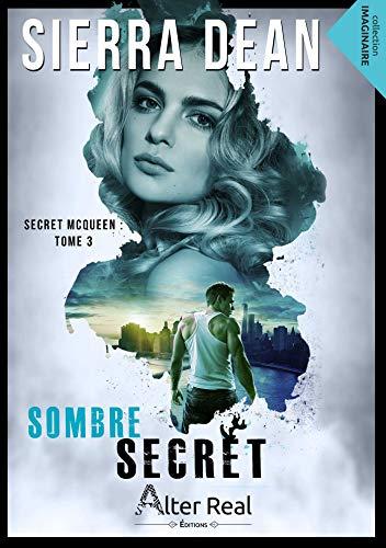 Sombre Secret: Secret McQueen, T3 par Sierra Dean