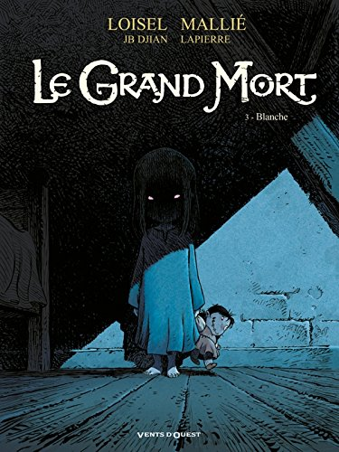 Le Grand Mort, Tome 3 : Blanche
