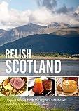 Relish Scotland: v. 1: Original Recipes from the Regions Finest Chefs