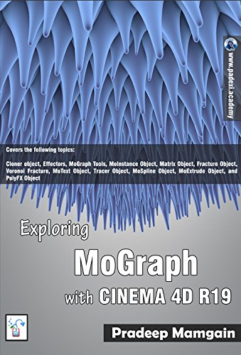 Exploring MoGraph with CINEMA 4D R19 (English Edition) por Pradeep Mamgain