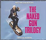 The Naked Gun Trilogy - Music From The Motion Pictures