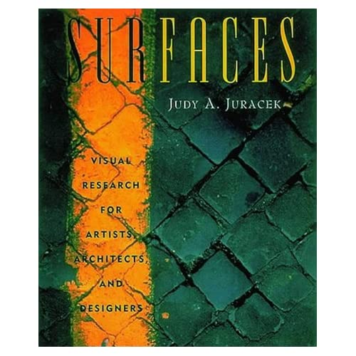 Surfaces. : Visual research for artists, architects, and designers
