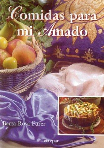 Descargar Libro COMIDAS PARA MI AMADO/ Foods for my Love (Alimentacion Natural) de Berta Rosa Furer