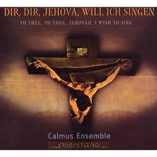 Dir Dir Jehova Will Ich Singen