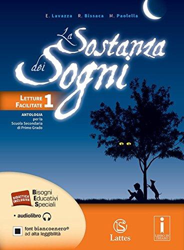 La sostanza dei sogni. Letture facilitate per studenti con DSA. Con e-book. Con espansione online. Per la Scuola media: 1