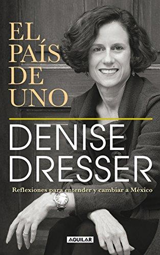 El país de uno por Denise Dresser
