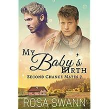 My Baby's Birth (Second Chance Mates 7): MM Alpha/Omega Mpreg Romance