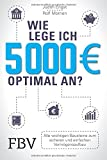Wie lege ich 5000 Euro optimal an