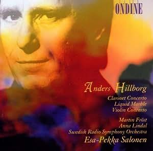 Anders Hillborg: Klarinettenkonzert / Liquid Marble / Violinkonzert