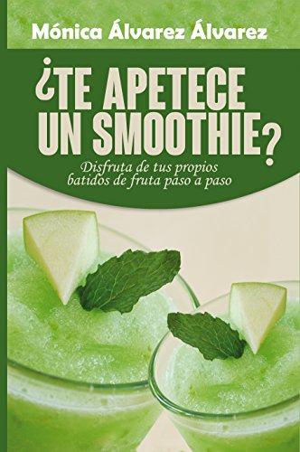 ¿Te apetece un smoothie? por Mónica Álvarez Álvarez