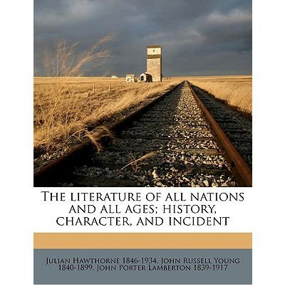 The Literature of All Nations and All Ages; History, Character, and Incident Volume V. 3 (Paperback) - Common