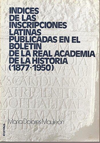 Indices de las inscripciones latinas pub. en B. de la R. Acad. His (Mundo antiguo)