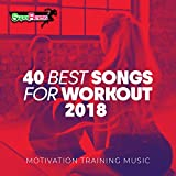 40 Best Songs For Workout 2018: Motivation Training Music