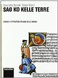 Sao ko kelle terre. Lingua e letteratura delle origini. Per le Scuole superiori. Con espansione online