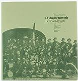 LA VOIX DE L'HARMONIE. Pour une histoire du corps philarmonique d'Aoste - LE VIE DELL'ARMONIA. Per una storia del Corpo filarmonico d'Aosta.
