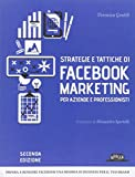 Scarica Libro Strategie e tattiche di Facebook marketing per aziende e professionisti (PDF,EPUB,MOBI) Online Italiano Gratis