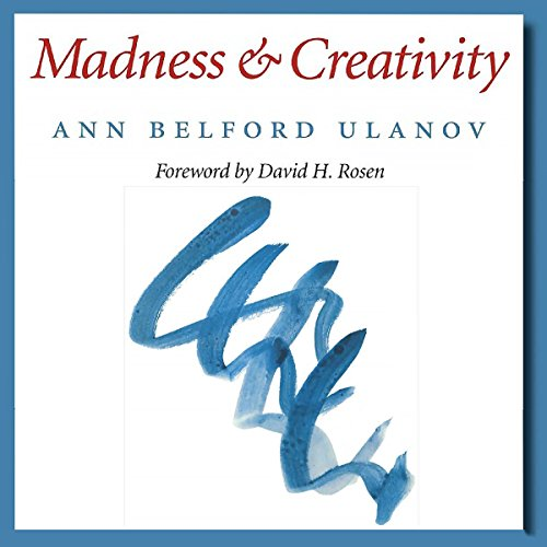 Madness and Creativity: Carolyn and Ernest Fay Series in Analytical Psychology