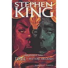 Stephen Kings Der Dunkle Turm: Bd. 15: Drei - Bittere Medizin