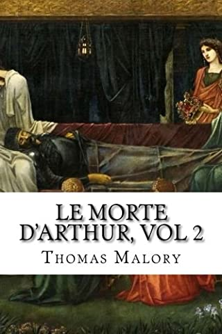 Le Morte D Arthur - Le Morte D'Arthur, vol