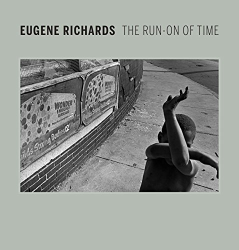 Eugene Richards : The Run-On of Time