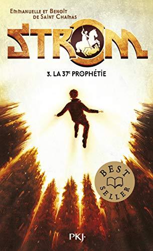 3. Strom : La 37e Prophétie (3) par Benoît de SAINT CHAMAS