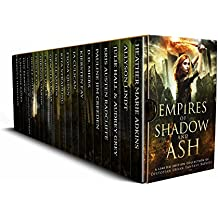 Empires of Shadow and Ash: A Limited Edition Collection of Dystopian Urban Fantasy Novels
