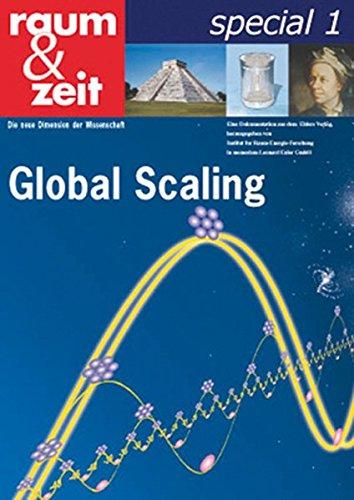 Raum & Zeit, Special 1: Global Scaling. Die Basis ganzheitlicher Naturwissenschaft