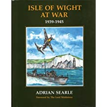 Isle of Wight At War 1939-1945 by Adrian Searle1990 (small nick on corner)