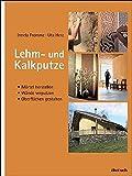 Lehm- und Kalkputze: Mörtel herstellen, Wände verputzen, Oberflächen gestalten by Irmela Fromme (2012-01-18)