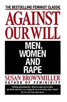 "The bestselling feminist classic that revolutionized the way we think about rape, as a historical phenomenon and as an urgent crisis—essential reading in the era of #MeToo.  ""A major work of history.""—The Village Voice • One of the New York P..."