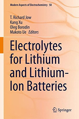 Electrolytes for Lithium and Lithium-Ion Batteries (Modern Aspects of Electrochemistry, Band 58)