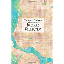 The Ballard Collection: Volume 3 (The Seattle Play Series)