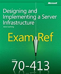 Exam Ref 70-413: Designing and Implementing a Server Infrastructure by Steve Suehring (2012-11-29)