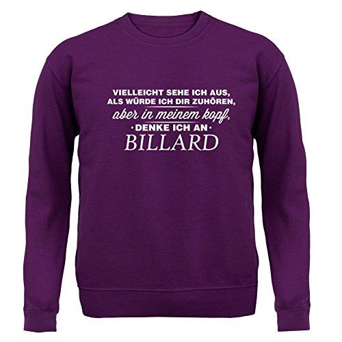 Vielleicht sehe ich aus als würde ich dir zuhören aber in meinem Kopf denke ich an Billard - Unisex Pullover/Sweatshirt - Lila - M