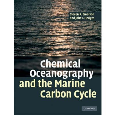 [( Chemical Oceanography and the Marine Carbon Cycle [ CHEMICAL OCEANOGRAPHY AND THE MARINE CARBON CYCLE ] By Emerson, Steven R ( Author )May-01-2008 Hardcover By Emerson, Steven R ( Author ) Hardcover May - 2008)] Hardcover