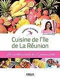 Cuisine de l'île de La Réunion: Les recettes secrètes de 25 personnalités....