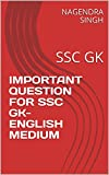 IMPORTANT QUESTION FOR SSC GK: SSC GK (VOLUME Book 1)