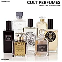 [Cult Perfumes: The World's Most Exclusive Perfumeries] (By: Tessa Williams) [published: April, 2013]