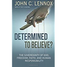 Determined to Believe: The Sovereignty of God, Faith, and Human