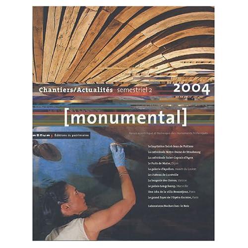 Monumental 2004 2e semestre. Dossier 'Chantiers/Actualités'