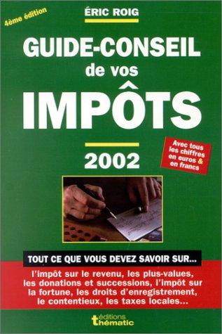 Guide-conseil de vos impôts 2002. 4ème édition par Eric Roig