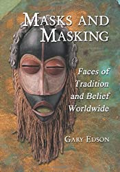 Masks and Masking: Faces of Tradition and Belief Worldwide by Gary Edson (2009-10-30)